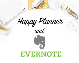 Happy Planner and Evernote